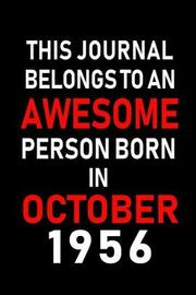 This Journal belongs to an Awesome Person Born in October 1956 by Real Joy Publications