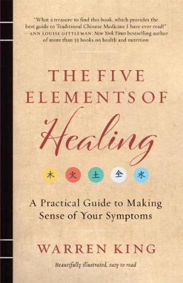 The Five Elements of Healing by Warren King