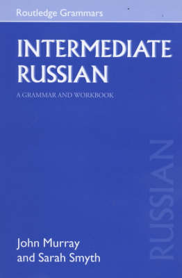 Intermediate Russian: A Grammar and Workbook by John Murray image