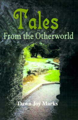 Tales: From the Otherworld by Dawn Joy Marks image