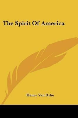 The Spirit of America by Henry Van Dyke image