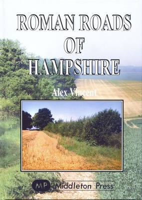 Roman Roads of Hampshire by Alex Vincent