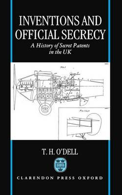 Inventions and Official Secrecy by Tom H. O'Dell