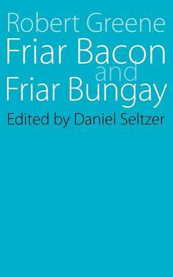 Friar Bacon and Friar Bungay by Jerome A Greene