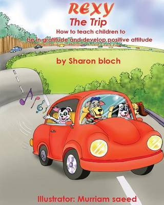Rexy the Trip: How to Teach Children to Be in Gratitude and Develope Positive Attitude by MS Sharon Bloch image