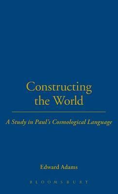Constructing the World by Edward Adams