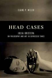 Head Cases by Elaine P Miller