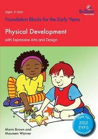 Foundation Blocks for the Early Years - Physical Development by Maureen Warner
