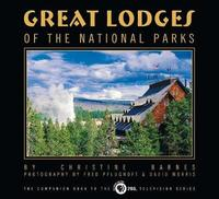 Great Lodges of the National Parks by Christine Barnes