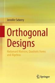 Orthogonal Designs by Jennifer Seberry image