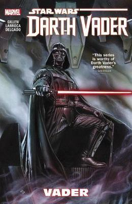 Star Wars: Darth Vader Volume 1 - Vader by Kieron Gillen