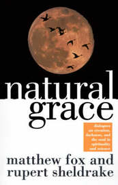Natural Grace by Rupert Sheldrake
