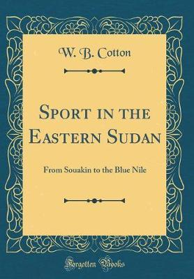 Sport in the Eastern Sudan by W B Cotton image