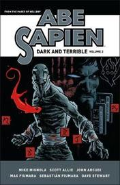 Abe Sapien: Dark And Terrible Volume 2 by Mike Mignola