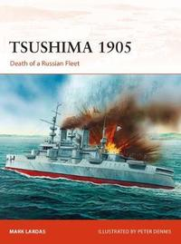 Tsushima 1905 by Mark Lardas