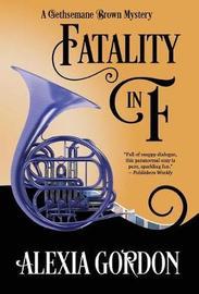 Fatality in F by Alexia Gordon