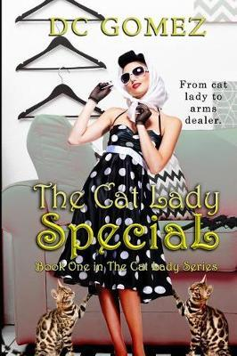 The Cat Lady Special by D C Gomez