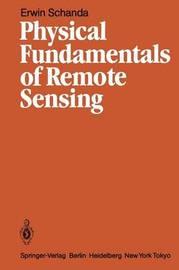 Physical Fundamentals of Remote Sensing by Erwin Schanda
