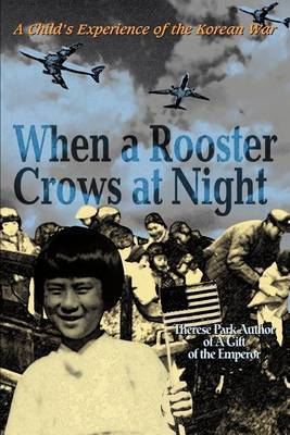 When a Rooster Crows at Night by Therese Park