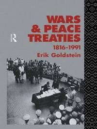Wars and Peace Treaties by Erik Goldstein