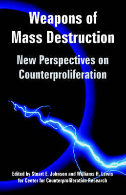Weapons of Mass Destruction: New Perspectives on Counterproliferation by For Counterproliferation Research Center for Counterproliferation Research image