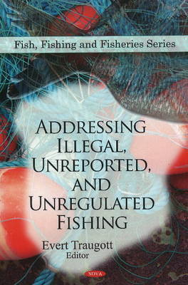 Addressing Illegal, Unreported, & Unregulated Fishing