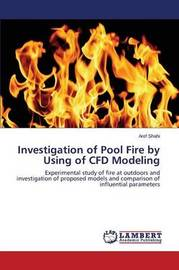 Investigation of Pool Fire by Using of Cfd Modeling by Shahi Aref