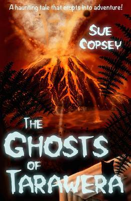 Ghosts of Tarawera by Sue Copsey