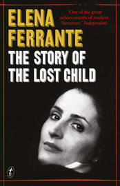 The Story of the Lost Child: The Neapolitan Novels, Book 4 by Elena Ferrante