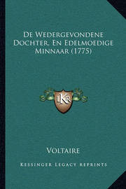 de Wedergevondene Dochter, En Edelmoedige Minnaar (1775) by Voltaire