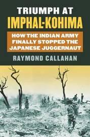 Triumph at Imphal-Kohima by Raymond Callahan image