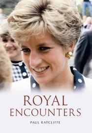 Royal Encounters by Paul Ratcliffe image