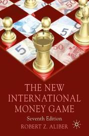 The New International Money Game by Robert Z Aliber image