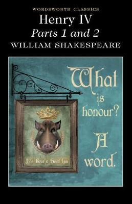 Henry IV Parts 1 & 2 by William Shakespeare