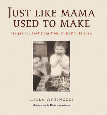 Just Like Mama Used to Make by Lella Antinozzi