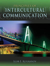 Principles of Intercultural Communication by Igor E. Klyukanov
