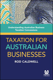 Taxation for Australian Businesses by Rod Caldwell