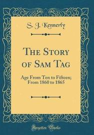 The Story of Sam Tag by S J Kennerly image