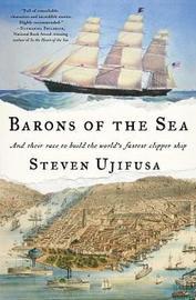 Barons of the Sea by Steven Ujifusa
