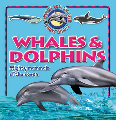 10 Things You Should Know About Whales and Dolphins by Steve Parker image