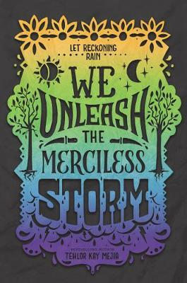 We Unleash the Merciless Storm by Tehlor Kay Mejia