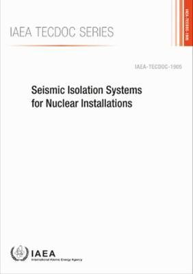 Seismic Isolation Systems for Nuclear Installations by Iaea