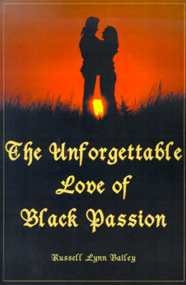 The Unforgettable Love of Black Passion by Russell Lynn Bailey image