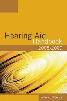 2008-2009 Hearing Aid Handbook by Jeffrey DiGiovanni
