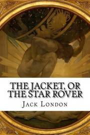 The Jacket, or the Star Rover by Jack London image