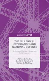 The Millennial Generation and National Defense by Morten G. Ender
