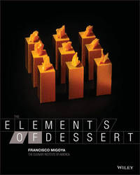 The Elements of Dessert by Francisco J. Migoya