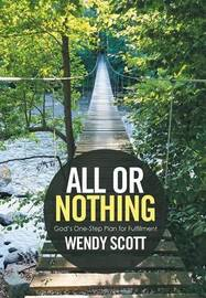 All or Nothing by Wendy Scott