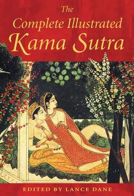 The Complete Illustrated Kama Sutra by Vatsyayana Mallanaga