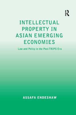 Intellectual Property in Asian Emerging Economies by Assafa Endeshaw image